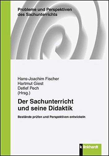 9783781519046: Der Sachunterricht und seine Didaktik: Bestände prüfen und Perspektiven entwickeln