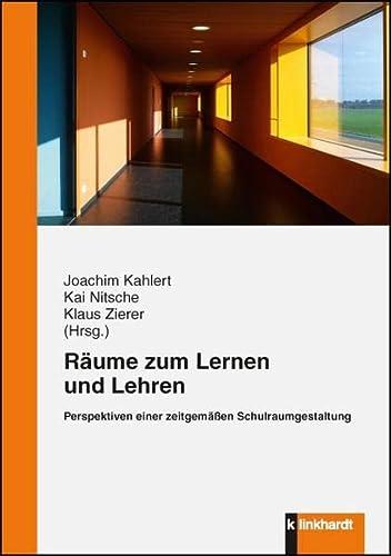 9783781519275: Räume zum Lernen und Lehren: Perspektiven einer zeitgemäßen Schulraumgestaltung