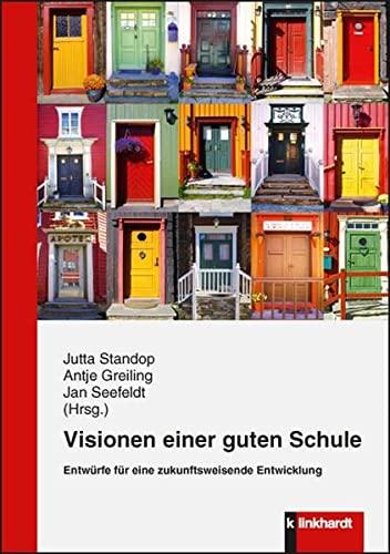 9783781519787: Visionen einer guten Schule: Entwürfe für eine zukunftsweisende Entwicklung