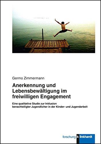 Anerkennung und Lebensbewältigung im freiwilligen Engagement.: Germo Zimmermann