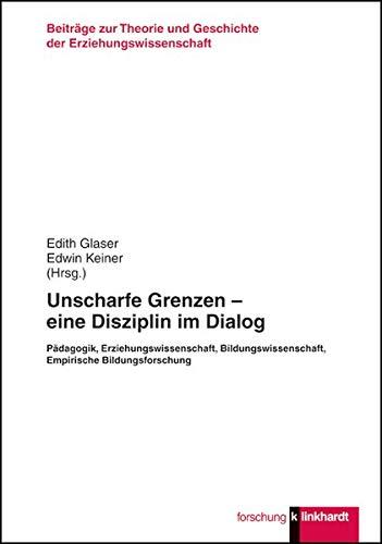 9783781520073: Unscharfe Grenzen - eine Disziplin im Dialog: Pädagogik, Erziehungswissenschaft, Bildungswissenschaft, Empirische Bildungsforschung