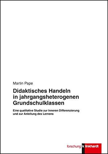 Didaktische Handeln in jahrgangsheterogenen Grundschulklassen: Martin Pape