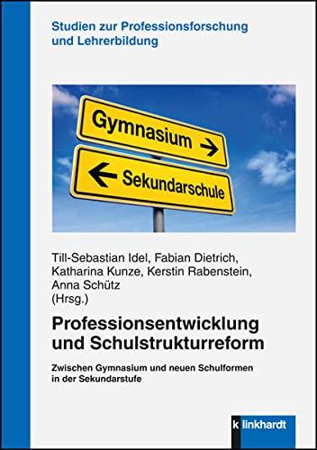 Professionsentwicklung und Schulstrukturreform: Zwischen Gymnasium und neuen: Till-Sebastian Idel, Fabian