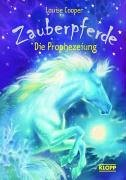 9783781703322: Cooper, Louise 1., Die Prophezeiung Cooper, Louise: Zauberpferde. - Hamburg : Klop