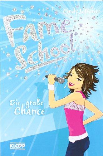9783781709607: Fame School 01 - Die große Chance