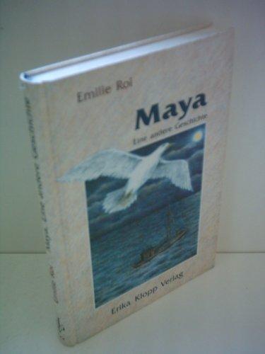 Maya: eine andere Geschichte.: Roi, Emilie