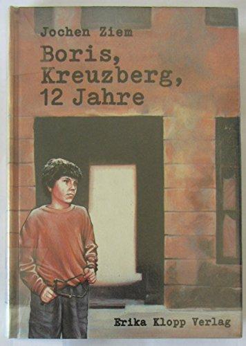9783781723771: Boris, Kreuzberg, zwölf Jahre