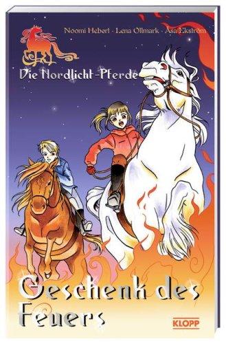 9783781730120: Die Nordlicht-Pferde 01. Geschenk des Feuers