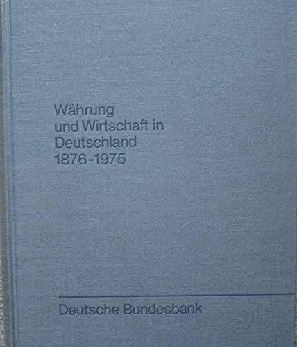 9783781901636: Wahrung und Wirtschaft in Deutschland: 1876-1975.