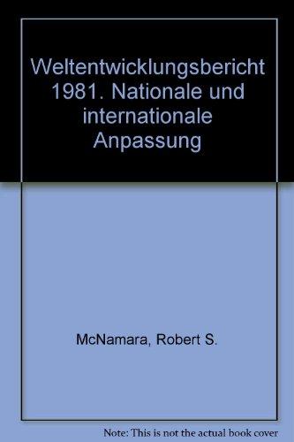 Weltentwicklungsbericht 1981. Nationale und internationale Anpassung (3781978680) by McNamara, Robert S.