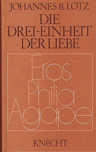 9783782004336: Die Drei-Einheit der Liebe: Eros, Philia, Agape