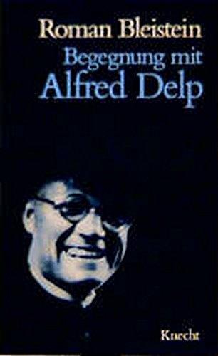9783782006989: Begegnung mit Alfred Delp
