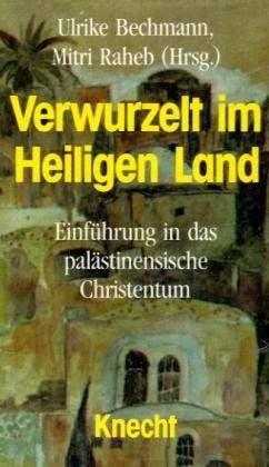 9783782007290: Verwurzelt im Heiligen Land. Einführung in das palästinensische Christentum.
