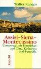 Assisi, Siena, Montecassino. Unterwegs mit Fanziskus und Clara, Katharina und Benedikt - Repges, Walter