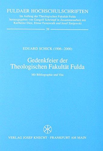 9783782008600: Eduard Schick (1906 - 2000): Gedenkfeier der Theologischen Fakultät Fulda. Mit Bibliographie und Vita