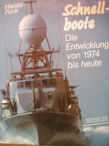 9783782202961: Schnellboote - Die Entwicklung von 1974 bis heute