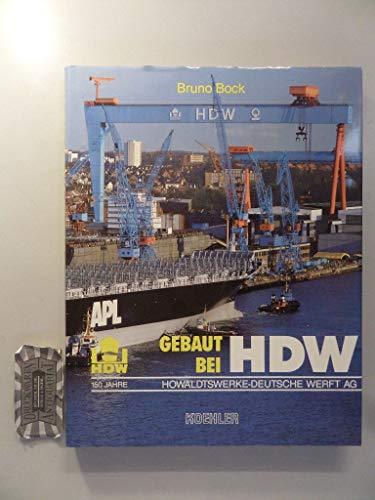 9783782204507: Gebaut bei HDW: Howaldtswerke-Deutsche Werft AG : 150 Jahre (German Edition)