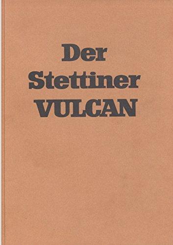 Der Stettiner Vulcan: Ein Kapitel deutscher Schiffbaugeschichte: Armin Wulle