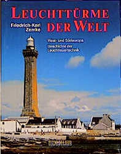 9783782205382: Leuchttürme der Welt, Bd.2, Westeuropa und Südeuropa, Geschichte der Leuchtfeuertechnik