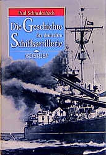 9783782205771: Die Geschichte der deutschen Schiffsartillerie