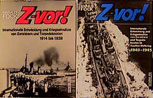9783782207621: Z-vor!: Internationale Entwicklung und Kriegseinsätze von Zerstörern und Torpedobooten 1914-1945. Bände 1 und 2 komplett
