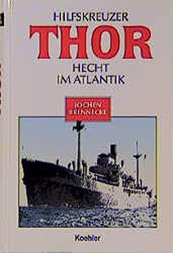 9783782208246: Hilfskreuzer THOR: Hecht im Atlantik