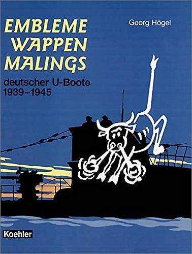 9783782208260: Embleme, Wappen, Malings deutscher U- Boote 1939 - 1945.