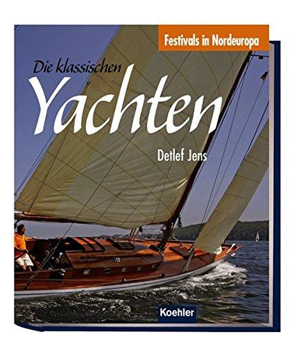 9783782209434: Die Klassischen Yachten: Festivals in Nordeuropa