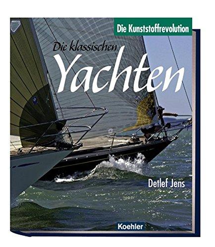 9783782209458: Die Klassischen Yachten 2: Die Kunststoffrevolution