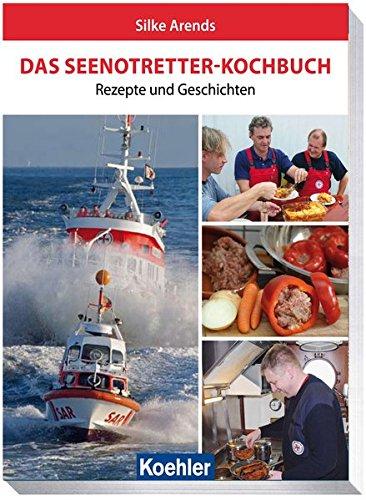 9783782210638: Das Seenotretter-Kochbuch: Rezepte und Geschichten