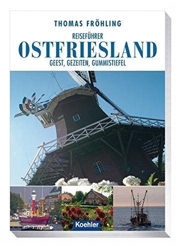 9783782210980: Reiseführer Ostfriesland: Geest, Gezeiten, Gummistiefel