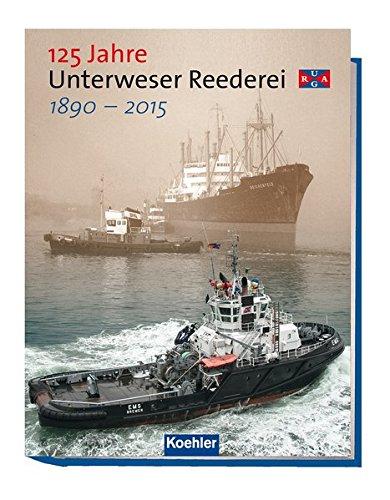 9783782212199: 125 Jahre Unterweser Reederei URAG: 1890-2015