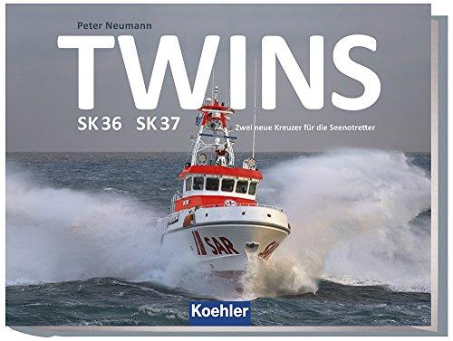 TWINS SK 36 SK 37: Zwei neue Kreuzer für die Seenotretter (Hardback): Peter Neumann