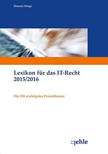 9783782505888: Lexikon für das IT-Recht 2015/2016: Die 150 wichtigsten Praxisthemen