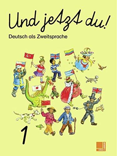 9783782652308: Und jetzt du! - Deutsch als Zweitsprache: Sch�lerbuch 1