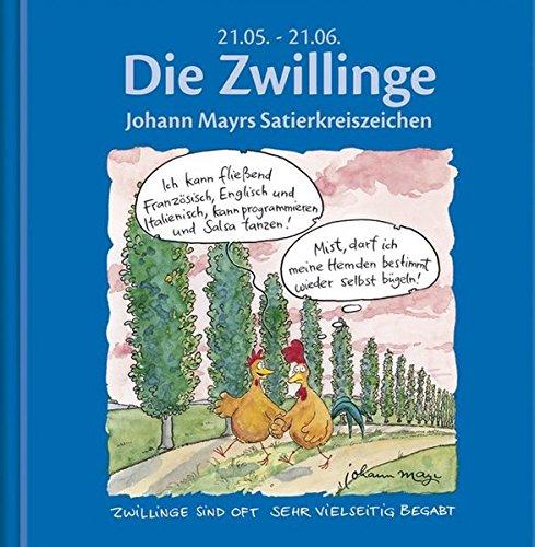 9783782718677: Die Zwillinge: Johann Mayrs Satierkreiszeichen. 21. Mai bis 21. Juni