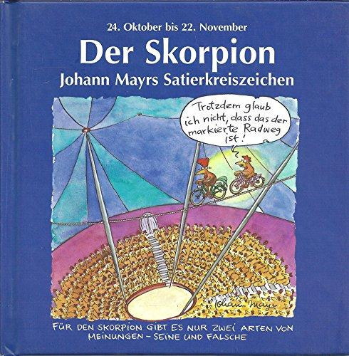 Johann Mayrs Satierkreiszeichen, Der Skorpion: Mayr, Johann: