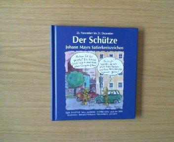 Johann Mayrs Satierkreiszeichen, Der Schütze: Johann Mayr