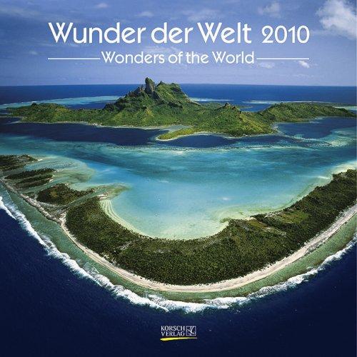 9783782745420: Wunder der Welt / Wonders of the World 2010. Geburtstagskalender: Mit Geburtstagsplaner und Ferienterminen