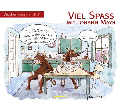 9783782753753: Viel Spaß mit Johann Mayr 2011: Wochen-Aufstellkalender