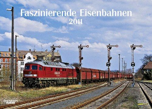 9783782753906: Faszinierende Eisenbahnen 2011