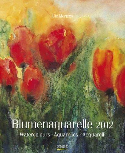 9783782760713: Blumenaquarelle 2012. Kunst Special