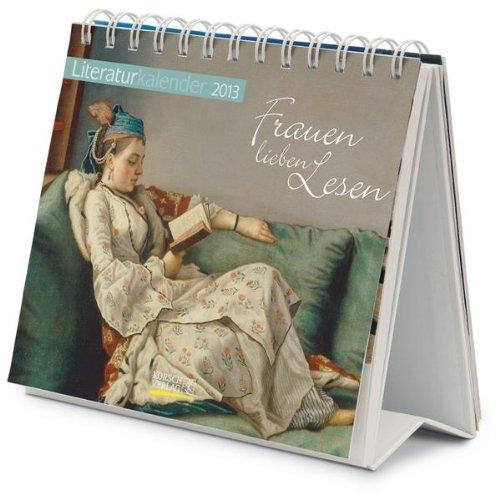 9783782774673: Literaturkalender 2013 Frauen lieben Lesen: Wochen-Aufstellkalender