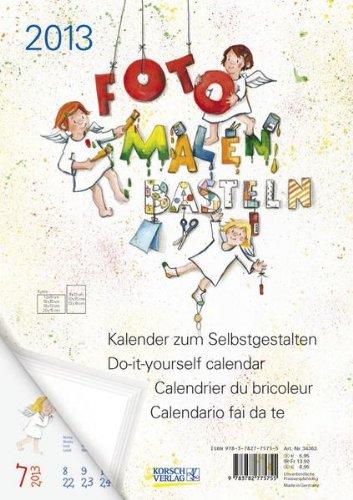 9783782775755: Foto - Malen - Basteln Schutzengel 2013: Kalender zum Selbstgestalten