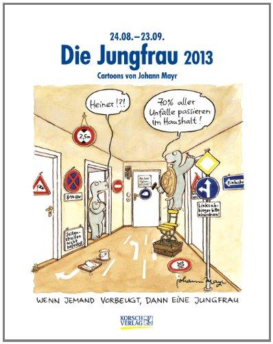 9783782778732: Die Jungfrau im Jahr 2013: Cartoon-Kalender