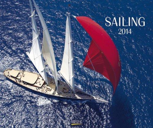 9783782782852: Sailing 2014. PhotoArt Classic Kalender