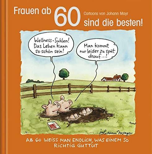 9783782785914: Frauen ab 60 sind die besten!: Cartoon-Geschenkbuch