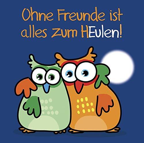 9783782792264: Ohne Freunde ist alles zum HEulen!: Cartoon-Geschenkbuch