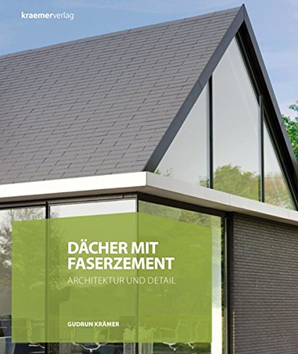Dächer mit Faserzement: Architektur und Detail: Gudrun Krämer