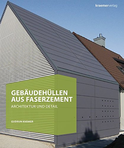 Gebäudehüllen aus Faserzement: Architektur und Detail: Gudrun Krämer